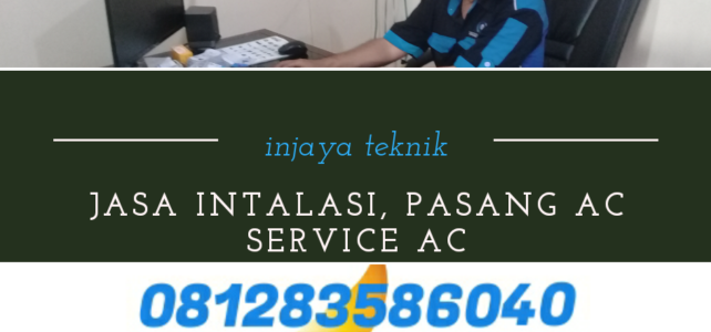INJAYA TEKNIK – SERVICE, PASANG INTALASI AC Makasar, Pinang Ranti, Kebon Pala Jakarta timur
